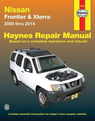 Nissan Frontier & Xterra 2005 Thru 2014 Haynes Repair Manual by John H Haynes
