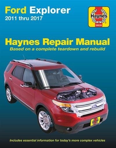 Ford Explorer 2011-2017 Haynes Repair Manual: Does Not Include Information Specific To Police Interceptor Models by Haynes Publishing