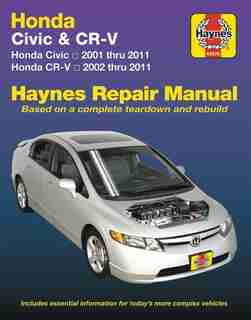Honda Civic 2001 Thru 2011 & Cr-v 2002 Thru 2011 Haynes Repair Manual: Does Not Include Information Specific To Cng Or Hybrid Models by Haynes Publishing