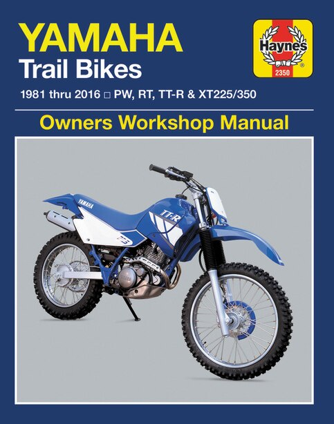 Yamaha Trail Bikes, 1981-2016 Haynes Repair Manual: Does Not Include 2003 Tt-r90e Models. Includes Thorough Vehicle Coverage Apart From The Specific Ex by Haynes Publishing