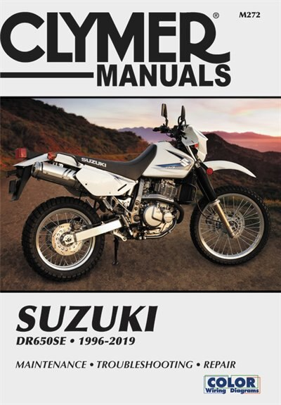 Suzuki Dr650se Clymer Manual: 1996 - 2019: Maintenance * Troubleshooting * Repair by Clymer Publications