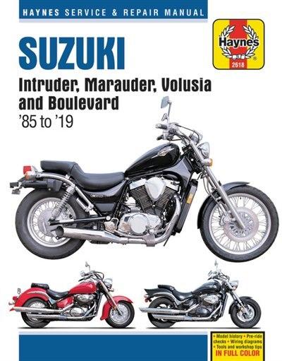 Suzuki Intruder, Marauder, Volusia And Boulevard Haynes Service & Repair Manual: 1985 To 2019 by Editors Of Haynes Manuals
