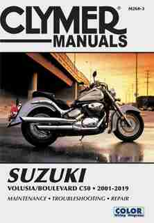 Suzuki Volusia/boulevard C50 (2001-2019) Clymer Repair Manual: Maintenance * Troubleshooting * Repair by Clymer Publications