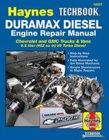 Duramax Diesel Engine Repair Manual: 2001 Thru 2019 Chevrolet And Gmc Trucks & Vans 6.6 Liter (402…
