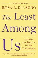 Book The Least Among Us: Waging the Battle for the Vulnerable by Rosa L. DeLauro