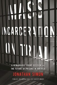 Mass Incarceration on Trial: A Remarkable Court Decision and the Future of Prisons in America