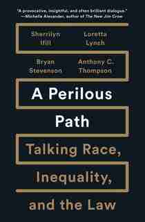 A Perilous Path: Talking Race, Inequality, and the Law by Sherrilyn Ifill