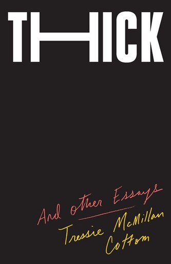 Thick: And Other Essays by Tressie McMillan Cottom