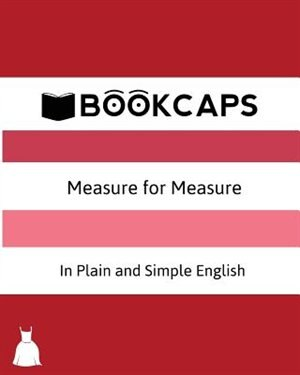 Measure for Measure In Plain and Simple English (A Modern Translation and the Original Version) by William Shakespeare