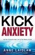 Kick Anxiety by Anne Laidlaw