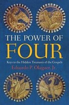 The Power Of Four: Keys To The Hidden Treasures Of The Gospels