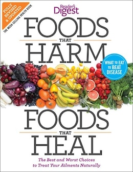 Book Foods that Harm and Foods that Heal: The Best and Worst Choices to Treat Your Ailments Naturally by Editors of Reader's Digest