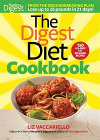 The Digest Diet Cookbook: 150 All-New Fat Releasing Recipes