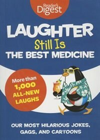 Book Laughter Still Is The Best Medicine: Our Most Hilarious Jokes, Gags, and Cartoons by Editors of Reader's Digest