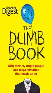 The Dumb Book: Silly Stories, Stupid People and Mega-mistakes that Crack Us Up