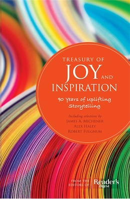 Book Treasury of Joy and Inspiration: 90 years of Uplifting Storytelling by Editors of Reader's Digest