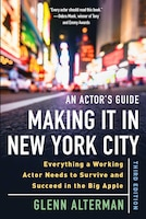 An Actor's Guide-making It In New York City, Third Edition: Everything A Working Actor Needs To…