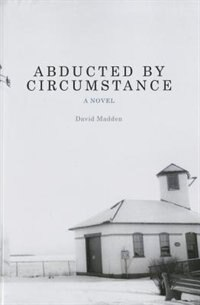 Abducted By Circumstance: A Novel