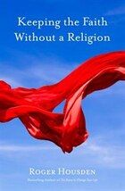 Keeping the Faith Without a Religion