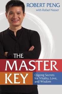 Master Key: The Qigong Way to Unlock Your Hidden Power