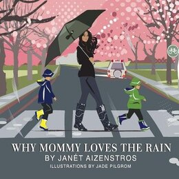 Book Why Mommy Loves the Rain by Janet Aizenstros