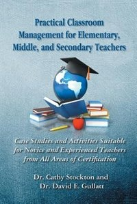 Practical Classroom Management For Elementary Middle And Secondary