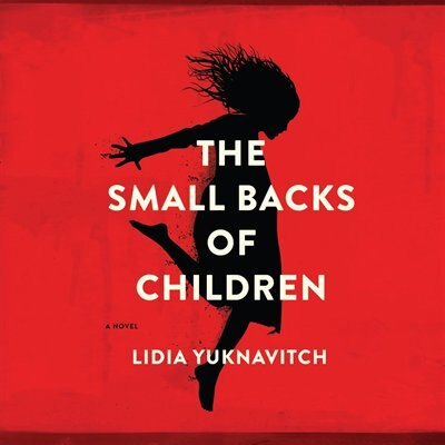 The Small Backs of Children de Lidia Yuknavitch