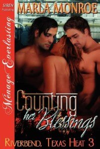 Counting Her Blessings [riverbend, Texas Heat 3] (siren Publishing Menage Everlasting) by Marla Monroe