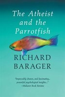 The Atheist and the Parrotfish