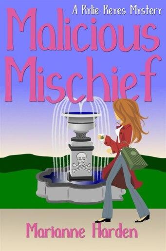 Malicious Mischief: A Rylie Keyes Mystery de Marianne Harden