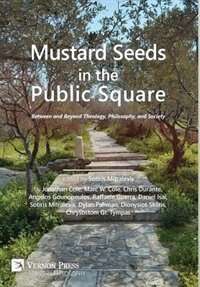 Mustard Seeds in the Public Square: Between and Beyond Theology, Philosophy, and Society