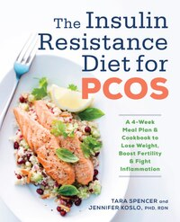 The Insulin Resistance Diet For Pcos: A 4-week Meal Plan And Cookbook To Lose Weight, Boost…