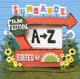 Book Sundance Film Festival A To Z by Todd Oldham