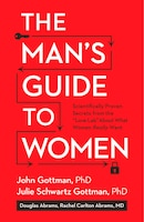 The Man's Guide To Women: Scientifically Proven Secrets From The Love Lab About What Women Really…