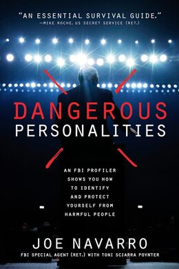 Book Dangerous Personalities: An FBI Profiler Shows You How to Identify and Protect Yourself from… by Joe Navarro
