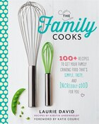 The Family Cooks: 100+ Recipes to Get Your Family Craving Food That's Simple, Tasty, and Incredibly…