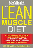 The Lean Muscle Diet: A Customized Nutrition and Workout Plan--Eat the Foods You Love to Build the…