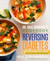 Dr. Neal Barnard's Cookbook For Reversing Diabetes: 150 Recipes Scientifically Proven To Reverse…