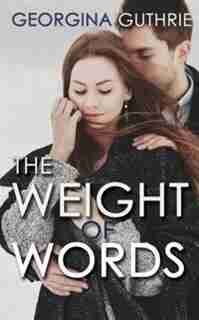 The Weight of Words by Georgina Guthrie