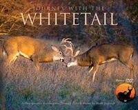 Journey With The Whitetail (w/dvd): A Photographic Exploration Through Field & Forest by Mark…