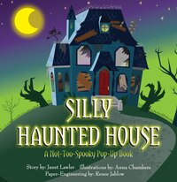 Silly Haunted House: A Not-too-spooky Pop-up Book
