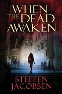 When The Dead Awaken by Steffan Jacobsen
