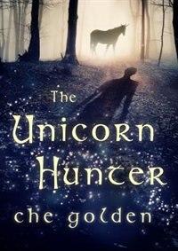 The Unicorn Hunter: The Feral Child Trilogy