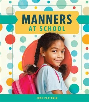 Manners At School by Josh Plattner
