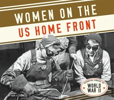 Women On The Us Home Front by Kari A. Cornell