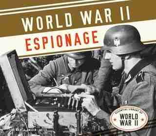 World War Ii Espionage by Marcia Amidon Lusted