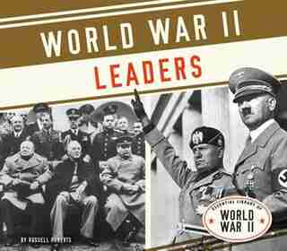 World War Ii Leaders by Russell Roberts