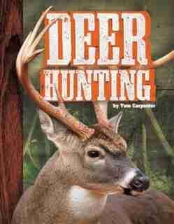 Deer Hunting by Tom Carpenter