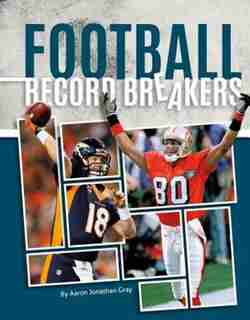 Football Record Breakers by Aaron Jonathan Gray