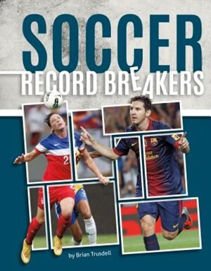 Soccer Record Breakers by Brian Trusdell